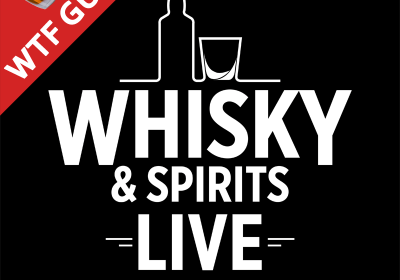 Whisky & Spirits Live - WTF Guide