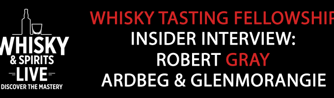 Whisky Live Insider Interview With Robert Gray